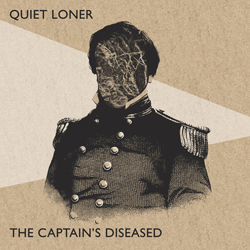 Quiet Loner The Captain's Diseased single